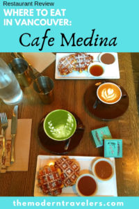 Restaurant Review Cafe Medina Vancouver BC, Where to EAT in Vancouver BC, Best Cafes in Vancouver, Vegetarian Food Vancouver, Things to do in Vancouver BC