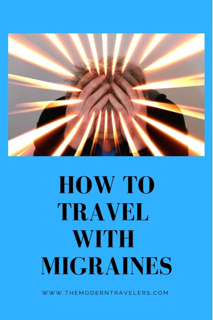 How to travel with migraines, how I travel with chronic migraines, tips and tricks for traveling with migraines.