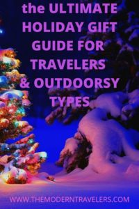 Christmas Gift Guide for travelers, Ultimate Holiday Gift Guide for Travelers, Christmas List for Travelers, Best Christmas presents for travelers, Christmas gifts for outdoorsy types, Holiday Gift Guide for Outdoorsy people